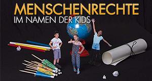 Menschenrechte – Im Namen der Kids – Bild: NPO