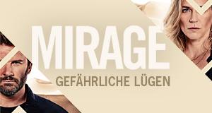 Mirage - Gefährliche Lügen – Bild: Eric Vernazobres/FTV
