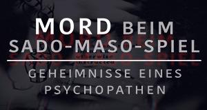 Mord beim Sado-Maso-Spiel: Geheimnisse eines Psychopathen – Bild: RTL/CBS Reality