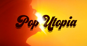 Pop Utopia – Bild: Kobalt
