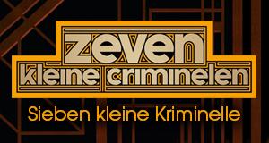 Sieben kleine Kriminelle – Bild: Pupkin Film