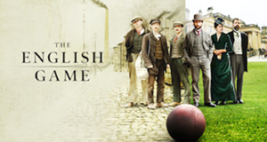 The English Game – Bild: Netflix/Oliver Upton