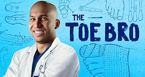 Toe Bro - Der Fußdoktor – Bild: A&E