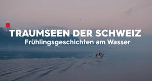 Traumseen der Schweiz – Bild: 3sat/SRF/Mediafisch