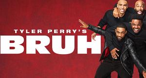 Tyler Perry's Bruh – Bild: BET+