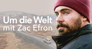 Mit Zac Efron Um Die Welt