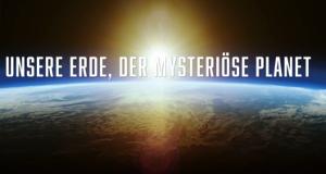 Unsere Erde, der mysteriöse Planet – Bild: arte/NHK/NHNZ