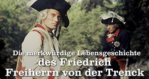Die merkwürdige Lebensgeschichte des Friedrich Freiherrn von der Trenck – Bild: Bavaria