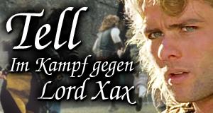 Tell – Im Kampf gegen Lord Xax – Bild: Cloud Nine Entertainment