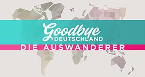 Goodbye Deutschland! – Bild: VOX