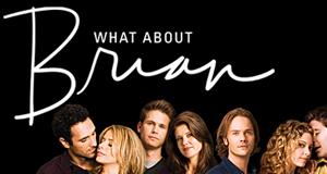 What About Brian – Bild: ABC
