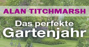 Alan Titchmarsh: Das perfekte Gartenjahr – Bild: BBC Books