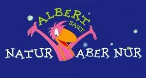 Albert sagt… Natur – aber nur!