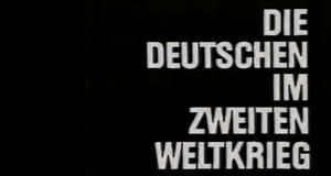 Die Deutschen im Zweiten Weltkrieg