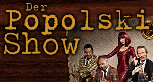 Der Popolski Show! – Bild: Martin Rottenkolber