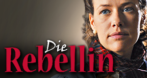 Die Rebellin – Bild: Studio Hamburg Enterprises