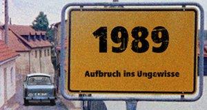 1989 – Aufbruch ins Ungewisse