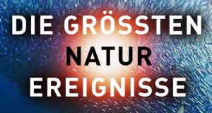 Die größten Naturschauspiele der Erde – Bild: Polyband/WVG
