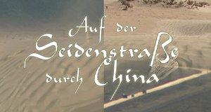 Auf der Seidenstraße nach China