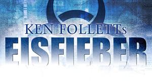 Ken Folletts Eisfieber – Bild: Universum Film GmbH