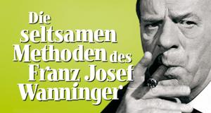 Die seltsamen Methoden des Franz Josef Wanninger – Bild: Euro Video