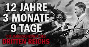 12 Jahre, 3 Monate, 9 Tage – Die Jahreschronik des Dritten Reichs – Bild: Polyband/WVG