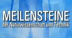 Meilensteine der Naturwissenschaft und Technik – Bild: BR/INTER/AKTION