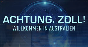 Achtung, Zoll! Willkommen in Australien – Bild: DMAX / Seven Productions 2017