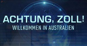 Achtung, Zoll! Willkommen in Australien – Bild: DMAX / Taefi Photography / TV Puls