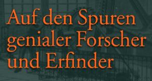Auf den Spuren genialer Forscher und Erfinder – Bild: ZDF/Hans Jakobi