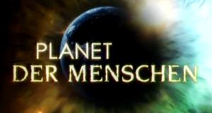 Planet der Menschen – Bild: ZDF/BBC/Discovery Channel