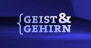 Geist und Gehirn – Bild: ARD-alpha