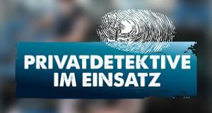 Privatdetektive im Einsatz – Bild: RTL II