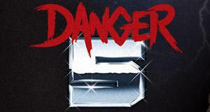 Danger 5 – Bild: SBS