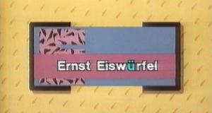 Ernst Eiswürfel – Bild: ARD