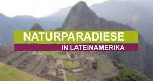 Naturparadiese in Lateinamerika – Bild: arte
