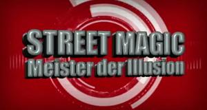 Street Magic – Meister der Illusion – Bild: Discovery Communications, LLC./Screenshot