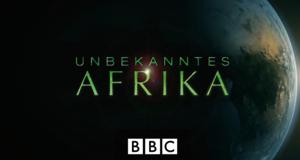 Unbekanntes Afrika – Bild: BBC