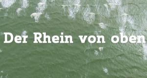 Der Rhein von oben – Bild: WDR/Vidicom Media
