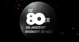Die 80er – Ein Jahrzehnt verändert die Welt – Bild: kabel eins