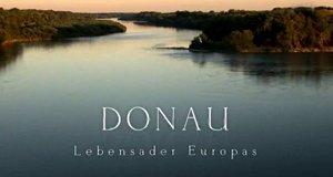 Donau – Lebensader Europas