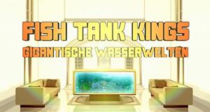 Fish Tank Kings - Gigantische Wasserwelten – Bild: National Geographic Channel