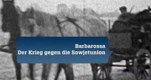 Barbarossa – Der Krieg gegen die Sowjetunion