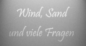 Wind, Sand und viele Fragen