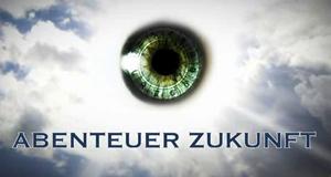 Abenteuer Zukunft – Bild: ServusTV