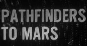 Pathfinders to Mars – Bild: ABC