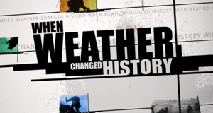 When Weather Changed History – Bild: The Weather Channel, LLC.