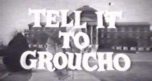 Tell It to Groucho