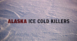 Alaska: Ice Cold Killers – Bild: Discovery Communications, LLC./Screenshot
