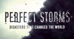 Perfect Storms – Katastrophen, die Geschichte machten